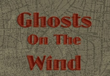Ghosts on the Wind